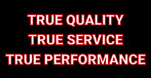 True Quality True Service True Perfromance